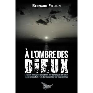 À l'ombre des Dieux (version numérique EPUB) - Bernard Fillion