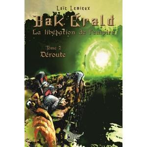 Bak Erald Tome 2 : Déroute - Loïc Lemieux