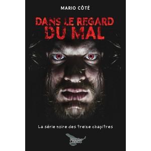 Dans le regard du mal (version numérique EPUB) - Mario Côté