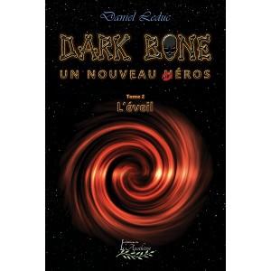 Dark Bone Tome 2: L'éveil (version électronique EPUB) - Daniel Leduc