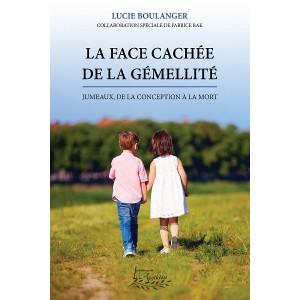 La face cachée de la gémellité, Jumeaux: de la conception à la mort - Lucie Boulanger