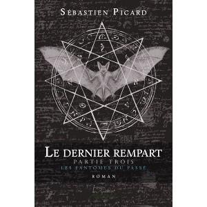 Le dernier rempart Partie trois : Les fantômes du passé – Sébastien Picard