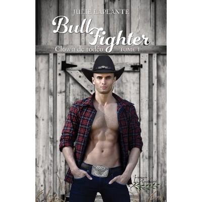 Bull Fighter Tome 1: Clown de rodéo - Julie Laplante