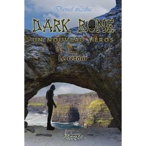 Dark Bone Tome 3: Le retour (version numérique EPUB) - Daniel Leduc