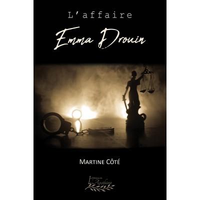 L'affaire Emma Drouin - Martine Côté