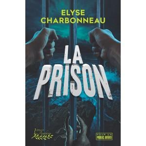 La prison (version numérique EPUB) - Elyse Charbonneau