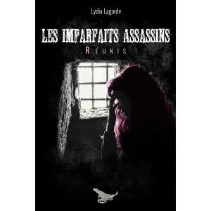 Les imparfaits assassins réunis - Lydia Lagarde