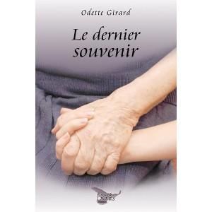 Le dernier souvenir - Odette Girard