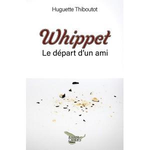Whippet: Le départ d'un ami - Huguette Thiboutot