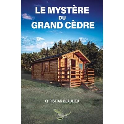 Le mystère du grand cèdre - Christian Beaulieu