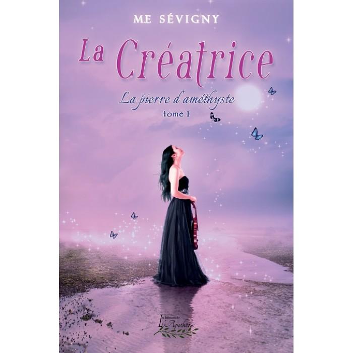 La Créatrice Tome 1 – M. E Sévigny