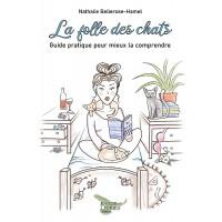La folle des chats - Nathalie Bellerose-Hamel