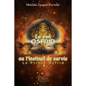 Le roi Osfrid ou l'instinct de survie Tome 1 (version numérique EPUB) - Matilda Taupee Fortune