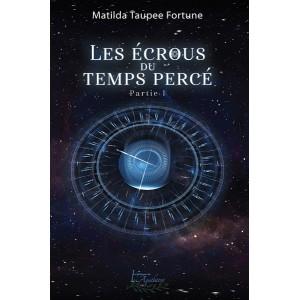 Les écrous du temps percé Partie 1 (version numérique EPUB) - Matilda Taupee Fortune