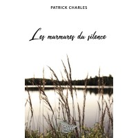 Les murmures du silence - Patrick Charles