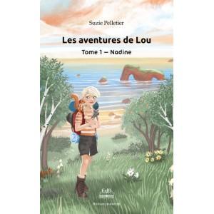 Les aventures de Lou Tome 1: Nadine - Suzie Pelletier