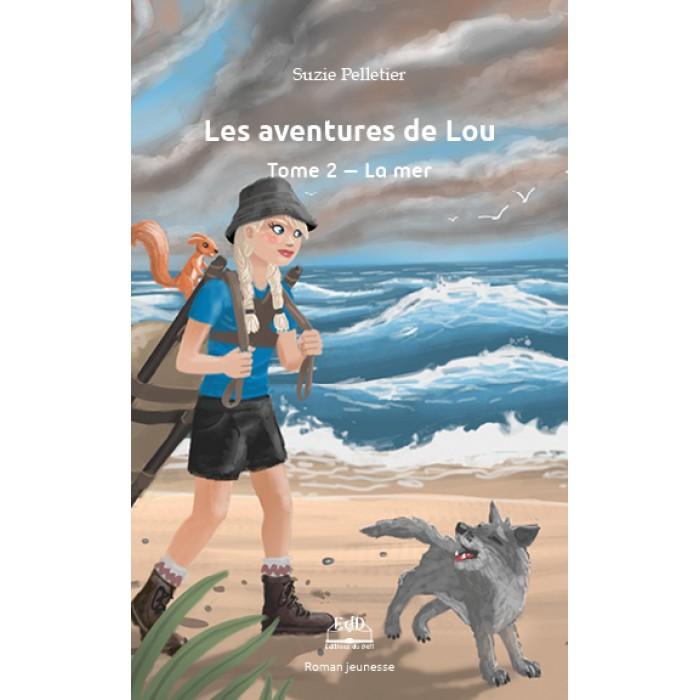 Les aventures de Lou Tome 2: La mer - Suzie Pelletier