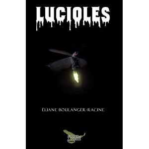 Lucioles - Éliane Boulanger-Racine
