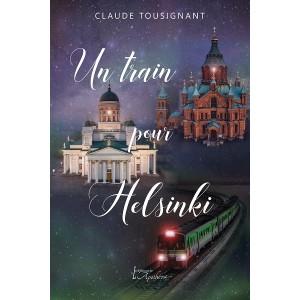 Un train pour Helsinki - Claude Tousignant