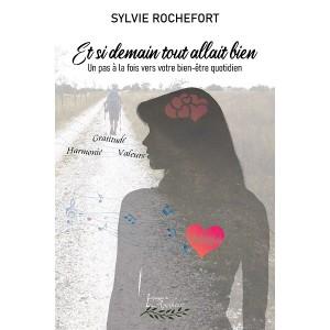 Et si demain, tout allait bien - Sylvie Rochefort