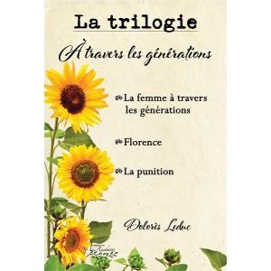 La trilogie À travers les générations - Dolorès Leduc
