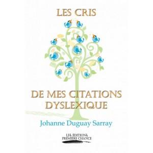Les cris de mes citations Dyslexique - Johanne Duguay-Sarray