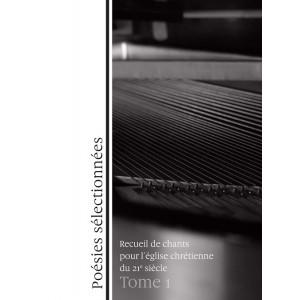 Poésies sélectionnées Tome 1 - Jacques Dumouchel