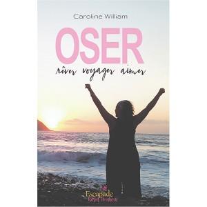 Oser, rêver, voyager, aimer – Caroline William