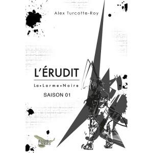 L'Érudit Saison 01 (version numérique EPUB) - Alex Turcotte-Roy