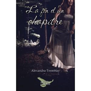 La fin d'un chapitre – Alexandra Tremblay