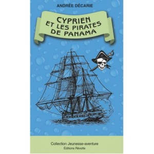 Cyprien et les pirates de  Panama - Andrée Décarie