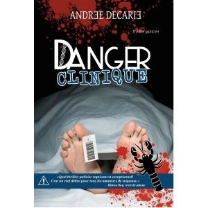 Danger clinique - Andrée Décarie