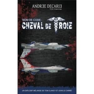 Nom de code: Cheval de Troie – Andrée Décarie