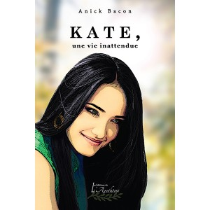 Kate, une vie inattendue - Anick Bacon