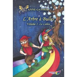 L'Arbre à Bulles volume 1 : Le Leilos - Anne Gaydier