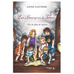Les Compagnons de Torres Tome 1 : Un été plein de surprises - Anne Gaydier