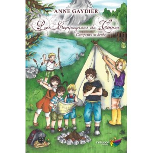Les Compagnons de Torres Tome 2 : Campeurs en herbe - Anne Gaydier