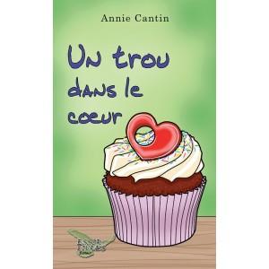 Un trou dans le cœur - Annie Cantin