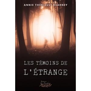 Les témoins de l'étrange - Annie Thériault Kearney