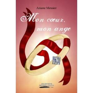Mon cœur, mon ange - Ariane Messier