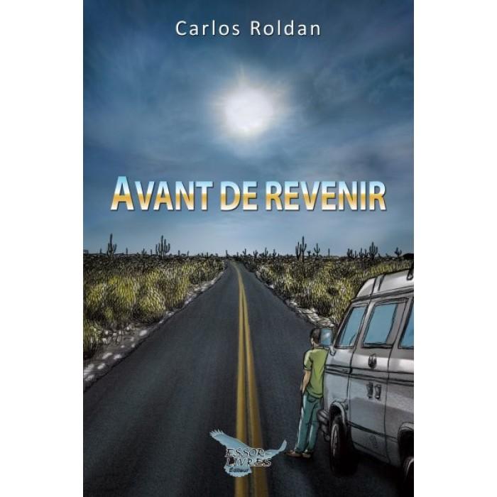 Avant de revenir - Carlos Roldan