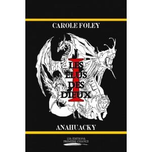 Les élus des dieux tome 1 - Carole Foley