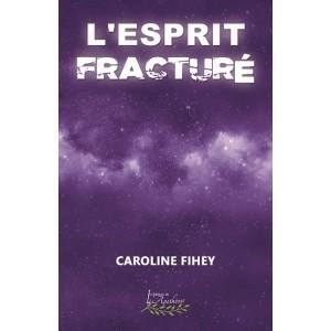 L'esprit fracturé - Caroline Fihey