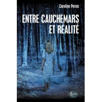 Entre cauchemars et réalité - Caroline Perras