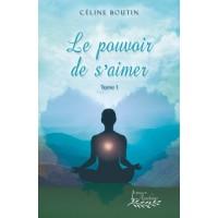 Le pouvoir de s'aimer - Céline Boutin