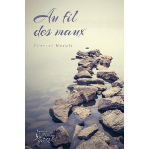 Au fil des maux - Chantal Neault