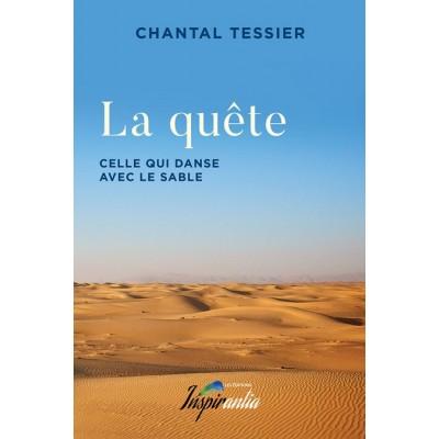 La quête : celle qui danse avec le sable - Chantal Tessier