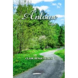 Antoine tome 2 - Clair Beauchemin