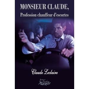 Monsieur Claude, Profession chauffeur d'escortes - Claude Leclaire