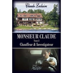 Monsieur Claude tome 2 Chauffeur et Investigateur - Claude Leclaire